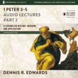 1 Peter 3-5: Audio Lectures, Dennis R. Edwards