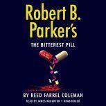 Robert B. Parker's The Bitterest Pill, Reed Farrel Coleman