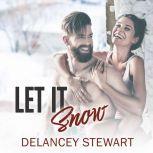 Let it Snow, Delancey Stewart