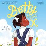 Betty Before X, Ilyasah Shabazz