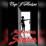 Masterclass Seduction, Cage J Madison