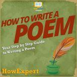 How To Write A Poem Your Step By Step Guide to Writing a Poem, HowExpert