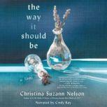 The Way it Should Be, Christina Suzann Nelson
