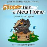Slipper has a New Home, Tess Rixen