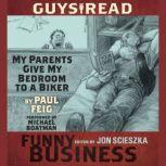 Guys Read: My Parents Give My Bedroom To a Biker A Story from Guys Read: Funny Business, Paul Feig