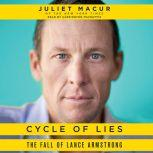 Cycle of Lies The Fall of Lance Armstrong, Juliet Macur