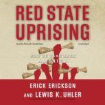 Red State Uprising How to Take Back America, Erick Erickson and Lew Euhler