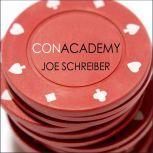 Con Academy, Joe Schreiber