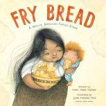 Fry Bread A Native American Family Story, Kevin Noble Maillard
