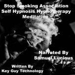 Stop Smoking Association Self Hypnosis Hypnotherapy Meditation, Key Guy Technology