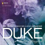 Duke A Life of Duke Ellington, Terry Teachout