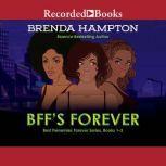 BFF's Forever Best Frenemies Forever Series, Books 1-3, Brenda Hampton