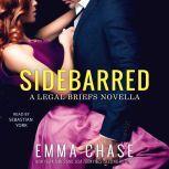 Sidebarred A Legal Briefs Novella, Emma Chase