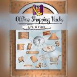 Offline Shopping Hacks, Life 'n' Hack