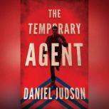 The Temporary Agent, Daniel Judson