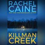 Killman Creek, Rachel Caine
