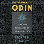 The Return of Odin The Modern Renaissance of Pagan Imagination, Richard Rudgley