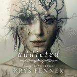 Addicted, Krys Fenner