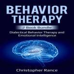 Behavior Therapy 2 Book Bundle Dialectical Behavior Therapy and Emotional Intelligence, Christopher Rance