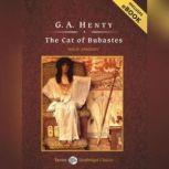 The Cat of Bubastes, G. A. Henty