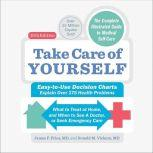 Take Care of Yourself, 10th Edition The Complete Guide to Self-Care, James F Fries