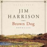 Brown Dog Novellas, Jim Harrison
