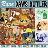 Rare Daws Butler, Volume 3, Daws Butler;Don Messick