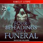 Four Beheadings and a Funeral, Eric Ugland