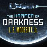 The Hammer of Darkness, Jr. Modesitt