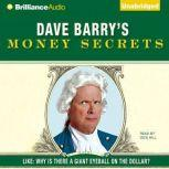 Dave Barry's Money Secrets Like: Why Is There a Giant Eyeball on the Dollar?, Dave Barry