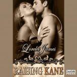 Raising Kane, Lorelei James