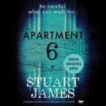 Apartment 6 a gripping psychological thriller full of twists, Stuart James