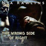 The Wrong Side of Right, Nya Rawlyns