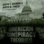 American Conspiracy Theories, Joseph M. Parent