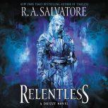 Relentless A Drizzt Novel, R. A. Salvatore