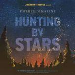 Hunting by Stars (A Marrow Thieves Novel), Cherie Dimaline