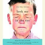 Look Me in the Eye My Life with Asperger's, John Elder Robison