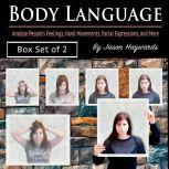 Body Language Analyze People's Feelings, Hand Movements, Facial Expressions, and More, Jayden Haywards