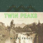 The Secret History of Twin Peaks, Mark Frost