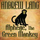 Alphege, the Green Monkey, Andrew Lang