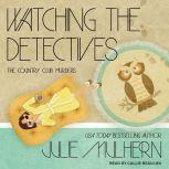 Watching the Detectives , Julie Mulhern