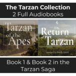 Tarzan Collection, The - 2 Full Audiobooks Unabridged Audiobooks of Tarzan of the Apes (Book 1) and The Return of Tarzan (Book 2), Edgar Rice Burroughs