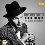 Soldier of Love - Frank Sinatra - an Audio Biography, Geoffrey Giuliano