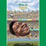 Who Is Pele?, James Buckley, Jr.