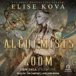 The Alchemists of Loom , Elise Kova