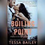 Boiling Point, Tessa Bailey