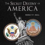 The Secret Destiny of America, Manly P. Hall