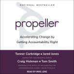 Propeller Accelerating Change by Getting Accountability Right, Tanner Corbridge