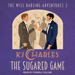 The Sugared Game, KJ Charles
