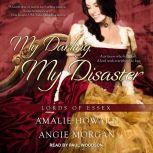 My Darling, My Disaster, Amalie Howard
